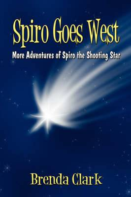 Spiro Goes West: More Adventures of Spiro the Shooting Star