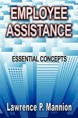 Employee Assistance: Essential Concepts