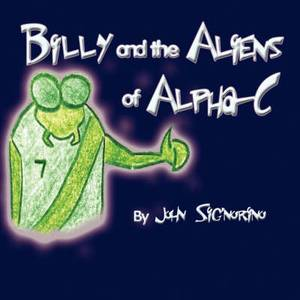 Billy and the Aliens of Alpha-C