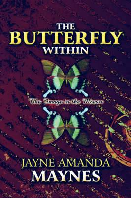The Butterfly Within: The Image in the Mirror