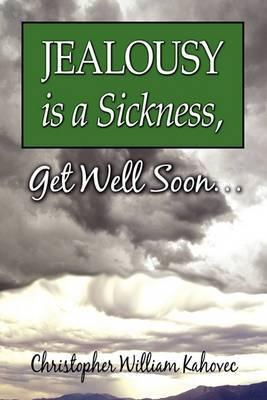 Jealousy Is a Sickness, Get Well Soon.