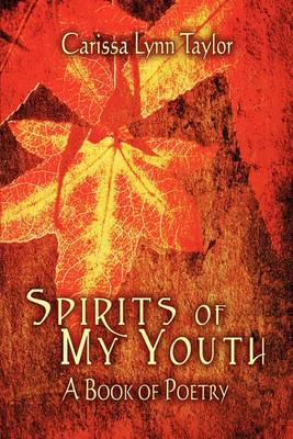 Spirits of My Youth: A Book of Poetry