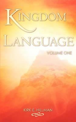 Kingdom Language - Volume One