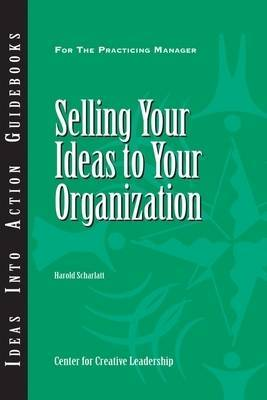 Selling Your Ideas to Your Organization