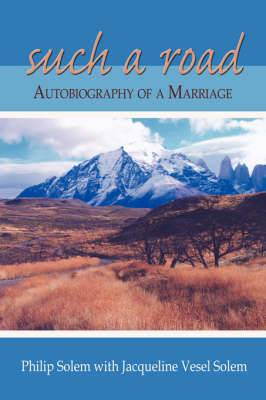 Such a Road: Autobiography of a Marriage