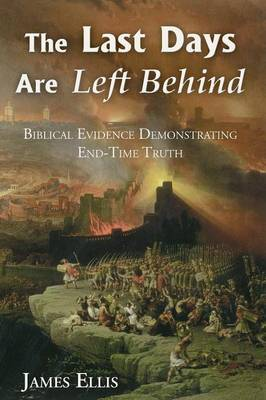 The Last Days Are Left Behind: Refuting End-Time Fallacies