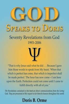 God Speaks to Doris: Seventy Revelations from God, 1993-2006