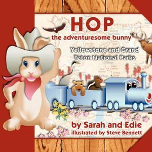 Hop the Adventuresome Bunny: Yellowstone and Grand Teton National Parks