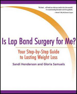 Is Lap Band Surgery for Me?: Your Step-By-Step Guide to Lasting Weight Loss