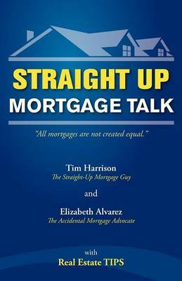 Straight Up: Mortgage Talk