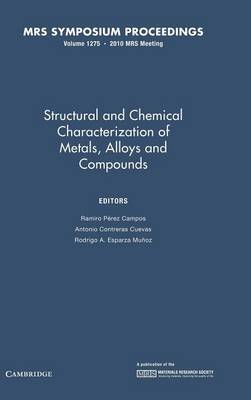 Structural and Chemical Characterization of Metals, Alloys and Compounds: Volume 1275