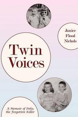 Twin Voices: A Memoir of Polio, the Forgotten Killer