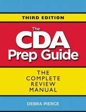 The CDA Prep Guide: The Complete Review Manual