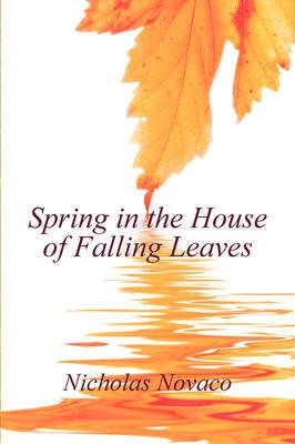 Spring in the House of Falling Leaves
