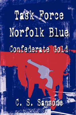 Task Force Norfolk Blue: Confederate Gold