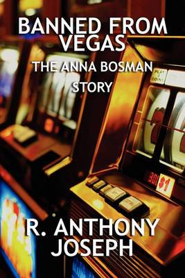 Banned from Vegas: The Anna Bosman Story