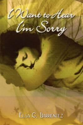 I Want to Hear I'm Sorry