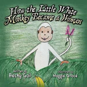 How the Little White Monkey Became a Woman
