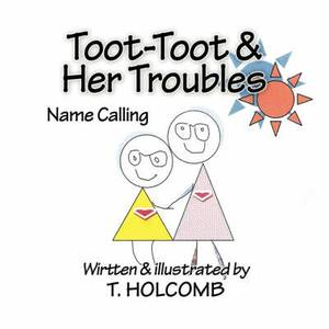 Toot-Toot and Her Troubles: Name Calling