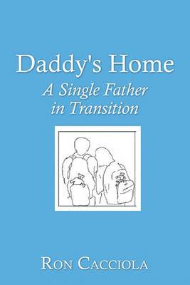 Daddy's Home: A Single Father in Transition