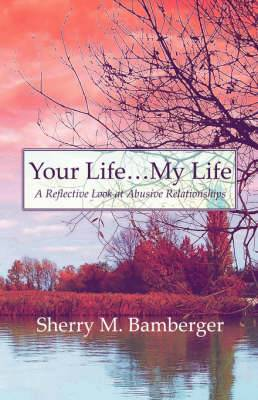 Your Life.My Life: A Reflective Look at Abusive Relationships