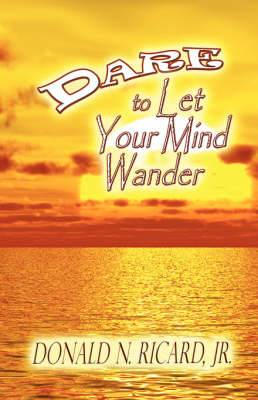Dare to Let Your Mind Wander