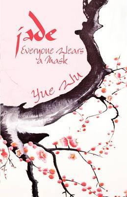 Jade: Everyone Wears a Mask