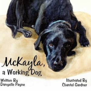 McKayla, a Working Dog