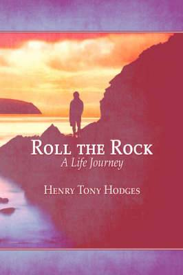 Roll the Rock: A Life Journey