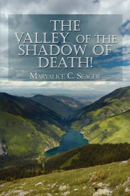 The Valley of the Shadow of Death!