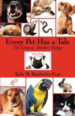 Every Pet Has a Tale: The Story of Merlin's Refuge