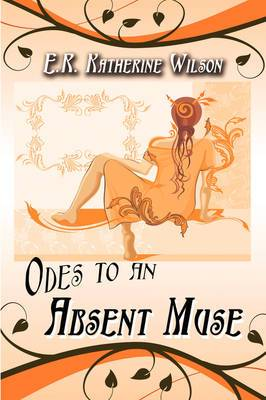 Odes to an Absent Muse