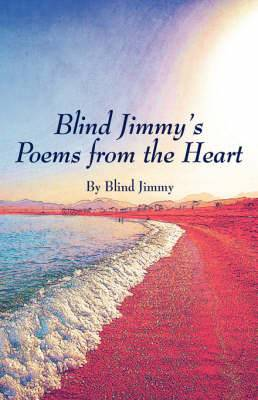 Blind Jimmy's Poems from the Heart