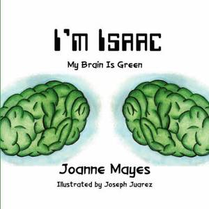I'm Isaac: My Brain Is Green