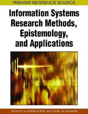 Information Systems Research Methods, Epistemology, and Applications