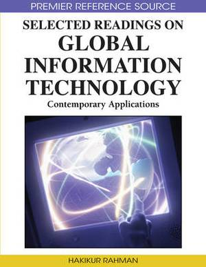 Selected Readings on Global Information Technology: Contemporary Applications