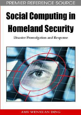 Social Computing in Homeland Security: Disaster Promulgation and Response