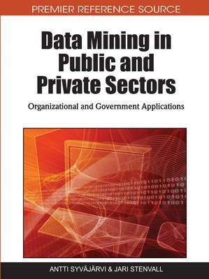 Data Mining in Public and Private Sectors: Organizational and Government Applications