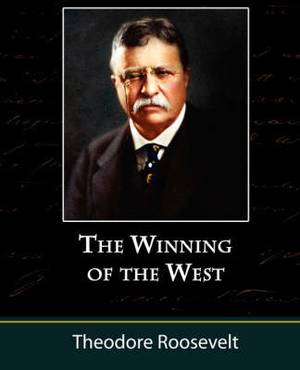 The Winning of the West, Volume One from the Alleghanies to the Mississippi, 1769-1776