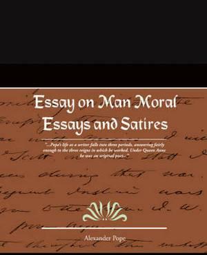 Essay on Man Moral Essays and Satires