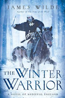The Winter Warrior: A Novel of Medieval England