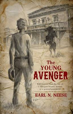 The Young Avenger: Will Garrett Lead the Life of a Fast-Gun Bounty Hunter or a General Gunsmith?