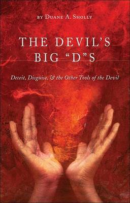 The Devil's Big  D s: Deceit, Disguise, & the Other Tools of the Devil