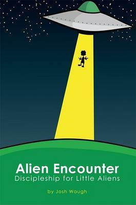 Alien Encounter: Discipleship for Little Aliens