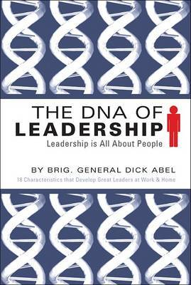 The DNA of Leadership: Leadership Is All about People