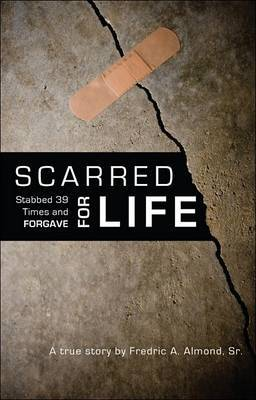 Scarred for Life: Stabbed 39 Times and Forgave