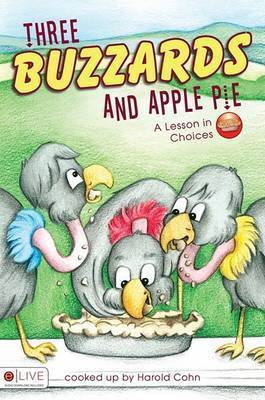 Three Buzzards and Apple Pie: A Lesson in Choices