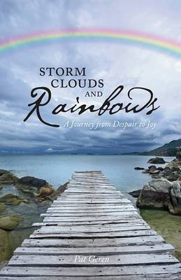 Storm Clouds and Rainbows: A Journey from Despair to Joy