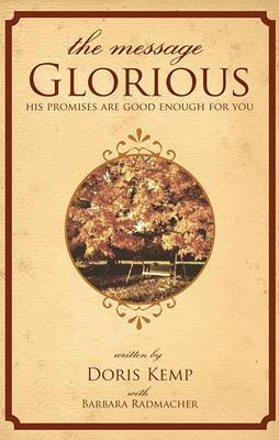 The Message Glorious: His Promises Are Good Enough for You