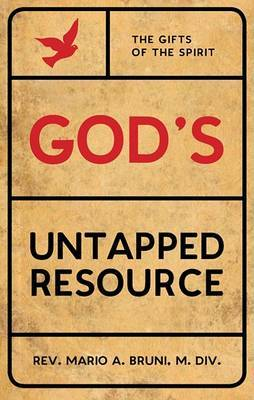God's Untapped Resource: The Gifts of the Spirit